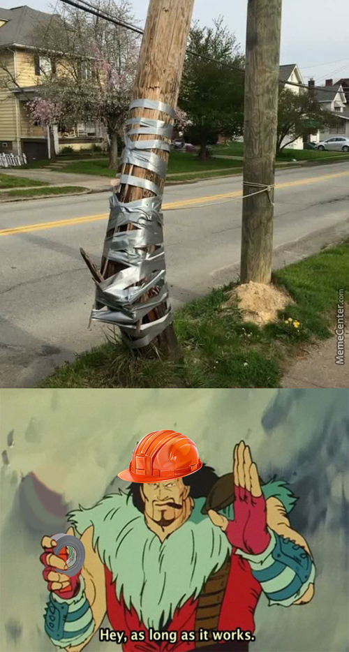 Duct Tape Will Fix Anything