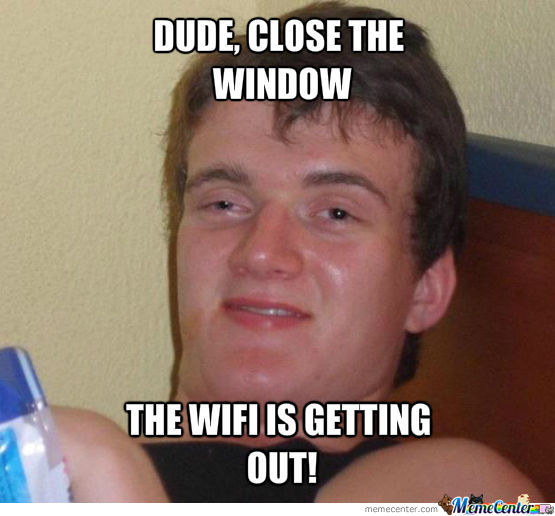 Dude, The Wifi!