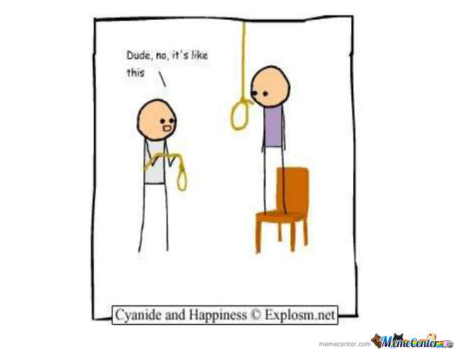 Dude, You Can't Even Tie A Noose Right!