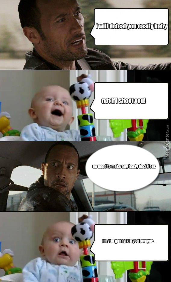 Dwayne Johnson Arguing With A Baby By Thedoctor456 Meme Center