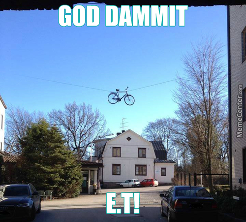 E . T Go Home, You're Drunk!