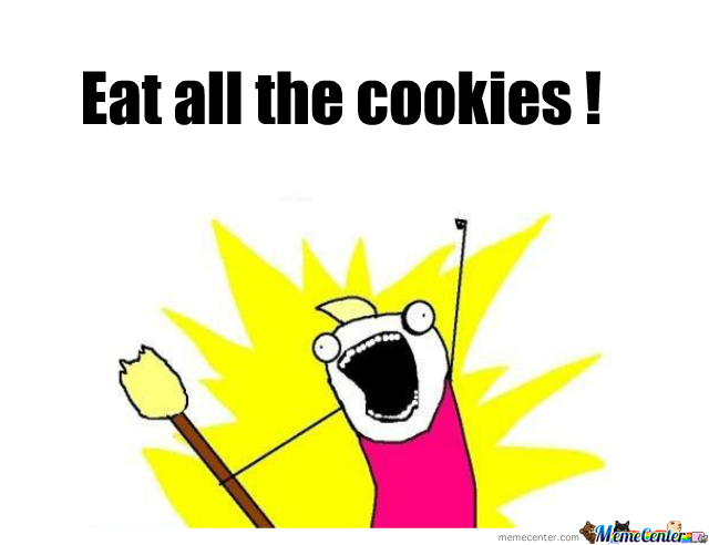 Eat All The Cookies by thewanted - Meme Center