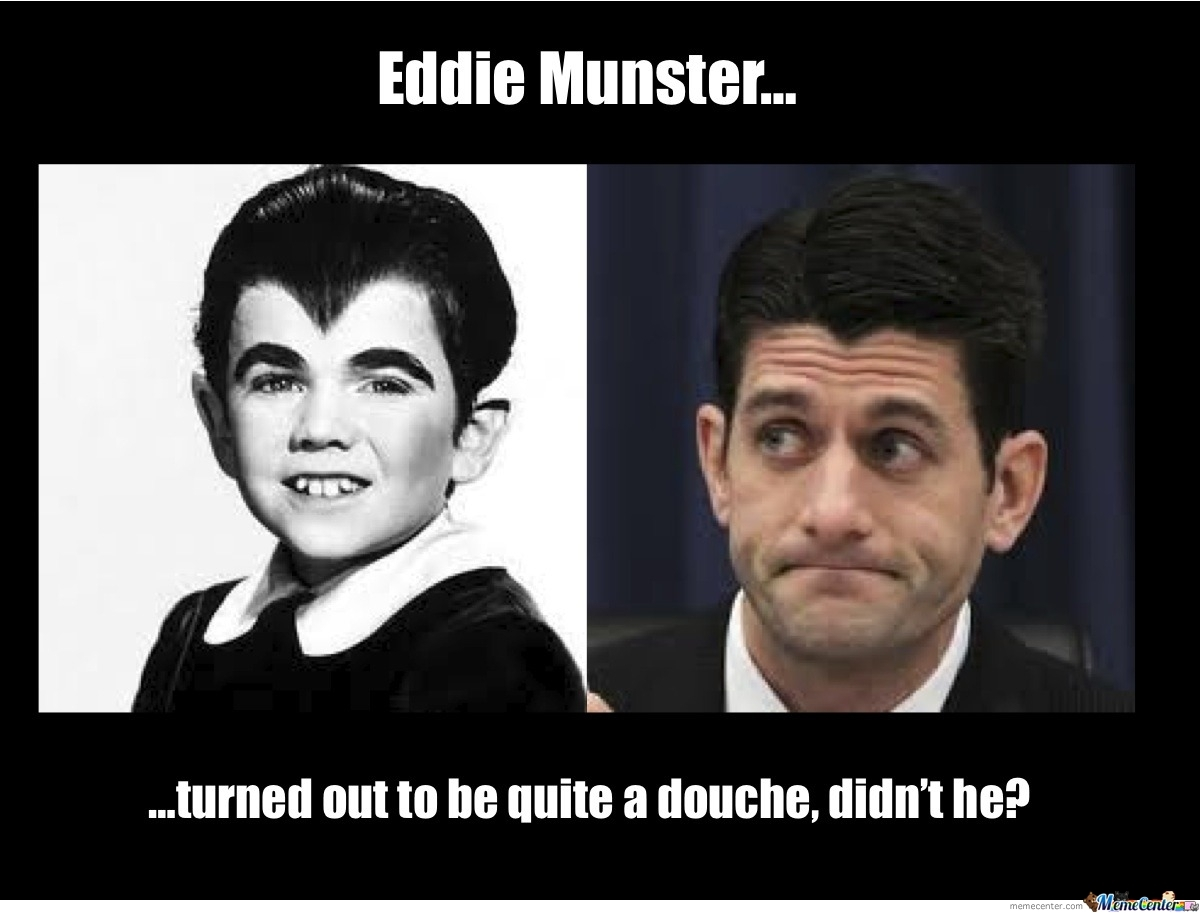 Eddie Munster Paul Ryan By Jwags Meme Center