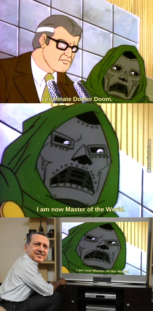 "Erdogan Approves Of Doctor Doom And His ""democratic"" Nomination"