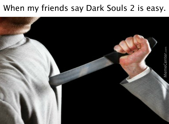 erm i beat the first dark souls the second one is just as hard you liars i bet it amp 039 s easy after you beat it_o_4568317 erm, i beat the first dark souls, the second one is just as hard