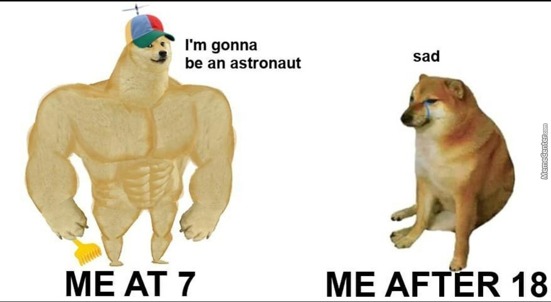 Even If I Became An Astronaut Id Probably Still Be Sad