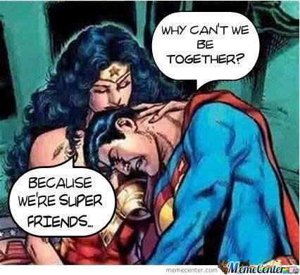 Even Super Heroes Get Friendzoned