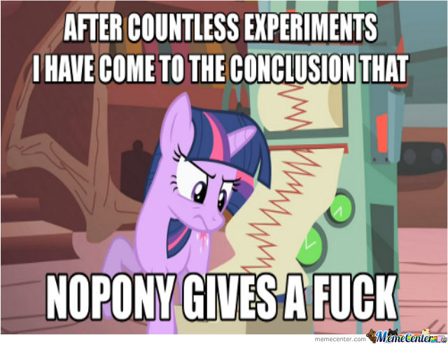 Even The Ponies Cant Find A Fuck To Give