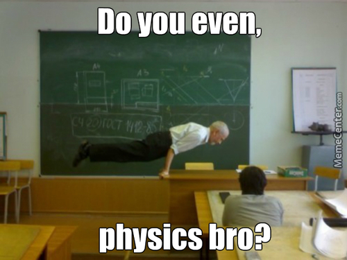 Even Though He's Not A Physic Professor