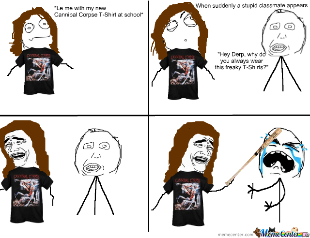 Every Fucking Time, When I Wear One Of My Metal T-Shirts