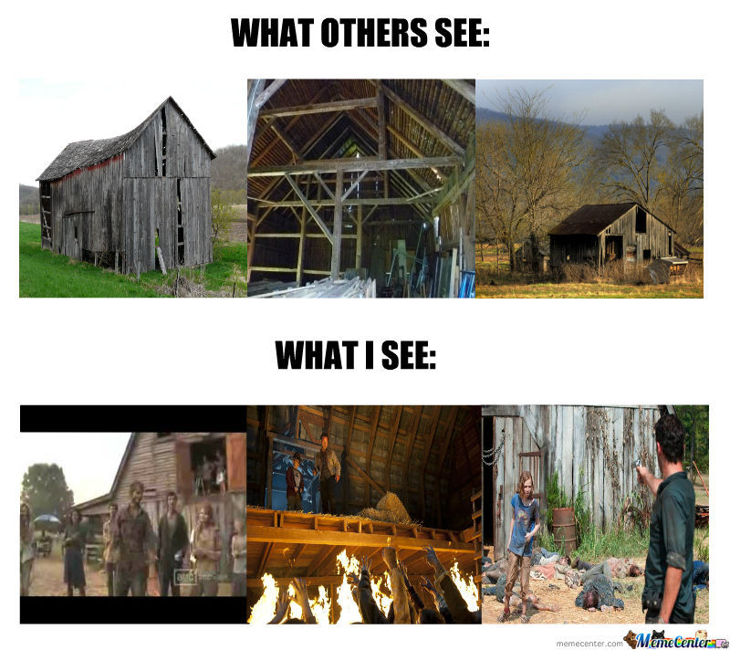 every time i see an old barn_o_721978 every time i see an old barn by nosha meme center,Funny Barn Memes