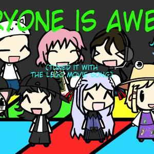 Everyone Is Awesome ( Try To Tuned It With The Lego Movie