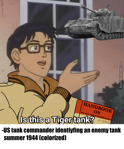 Everything Is A Tiger Tank