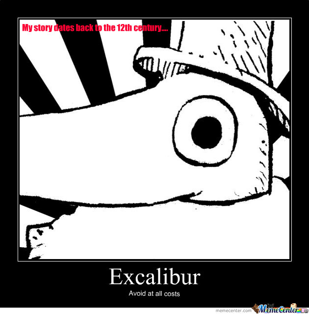 excalibur by kayelle24 meme center