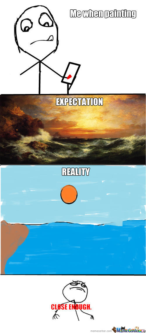 Expectation Vs Reality In Painting