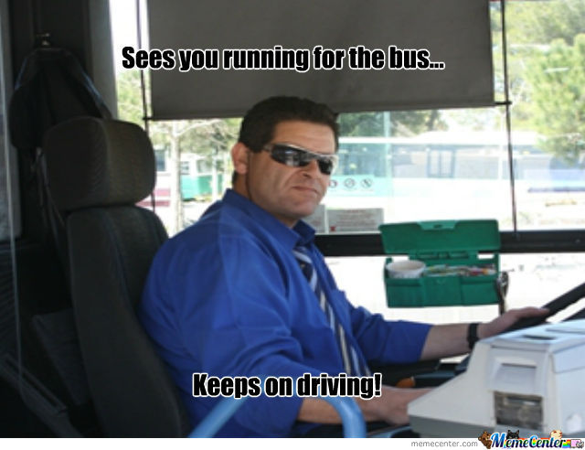 F**k The Good Guy Bus Driver