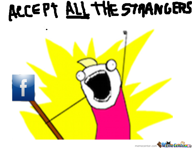 Facebook-Accept All The Strangers