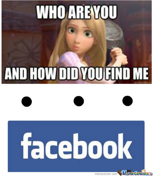 Facebook Creeps... They Find You.