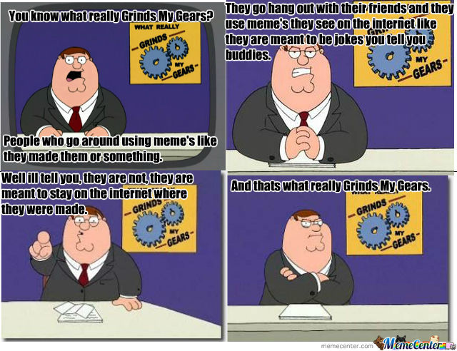 family guy grinds my gears by jedhasahed45 meme center