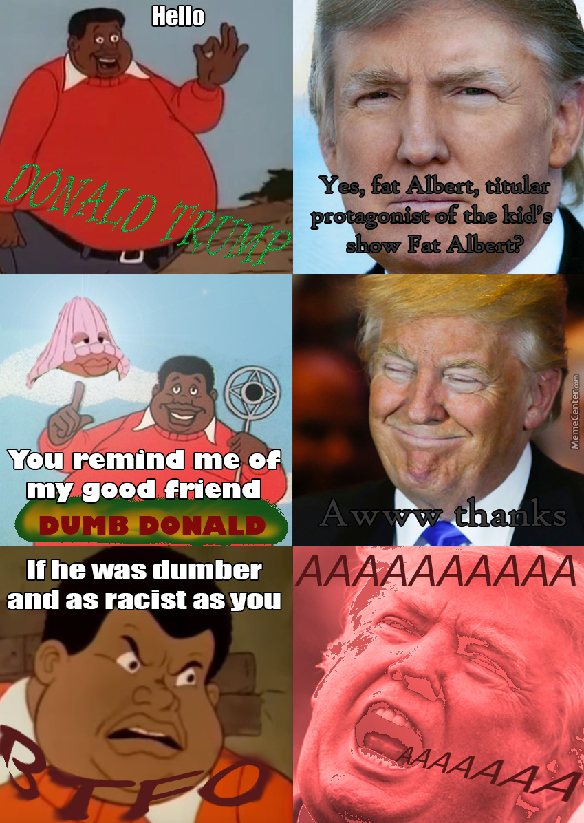 Fat Albert Yeets On Trump (Not Clickbait)