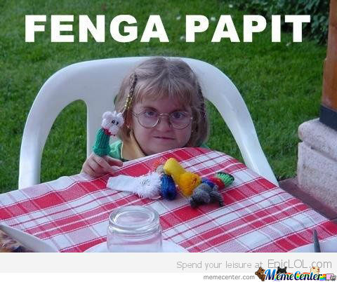 Fenga Papit. Say It Out Loud. Try It. Seriously.