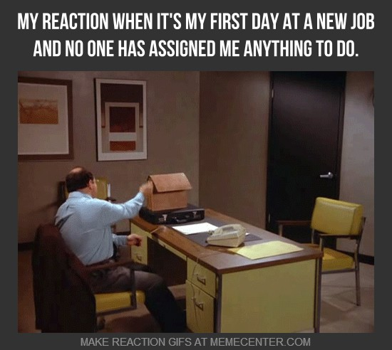 First Day At A New Job by reactiongifs - Meme Center