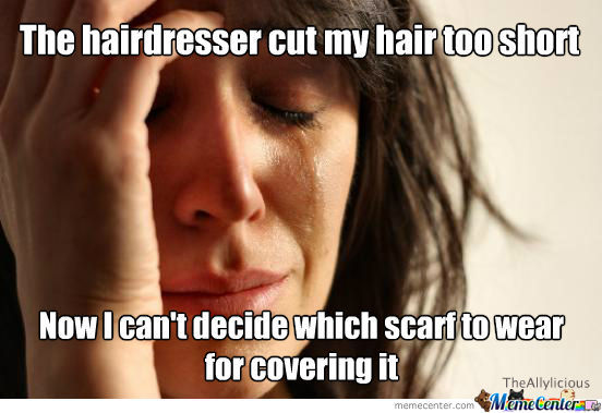 First World/woman Problems