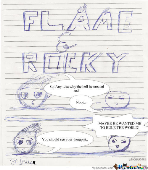 Flame & Rocky! (I'll Try To Improve This New