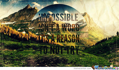 For All My Followers, Nothing Is Impossible.