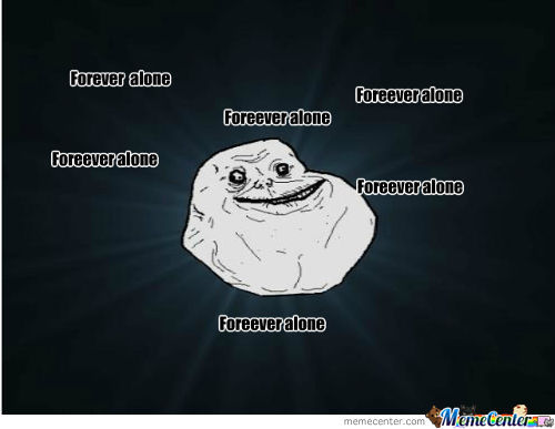 Foreever Alone
