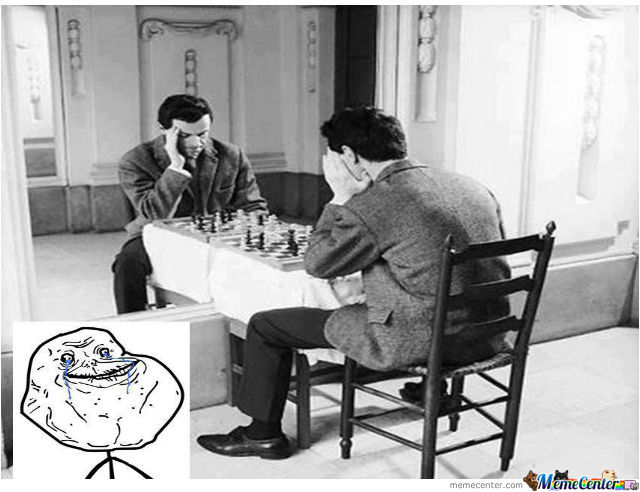 Forever Alone - Chess