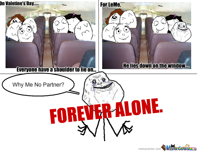 forever alone valentines day_o_231943 forever alone valentine's day by imagoldfish meme center