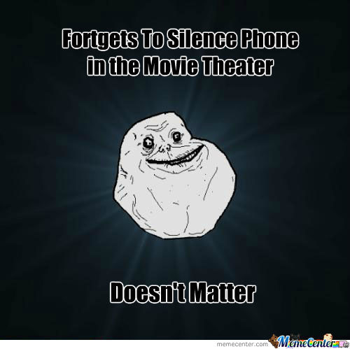 Forever Alone At The Movies