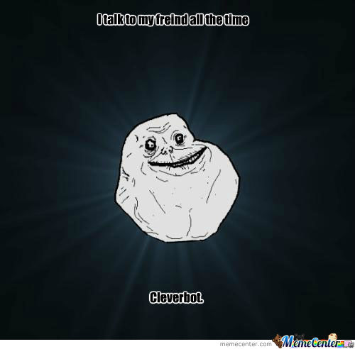 Forever Alone: Cleverbot