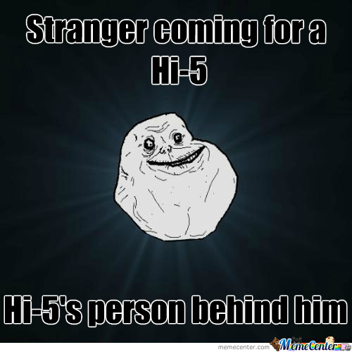 Forever Alone Fail