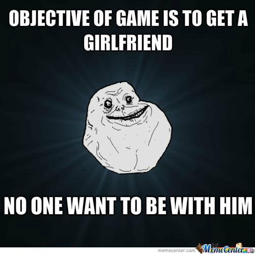 Forever Alone Game Problem