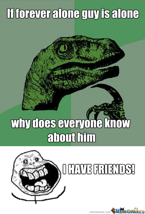 Forever Alone Guy Isn't Alone