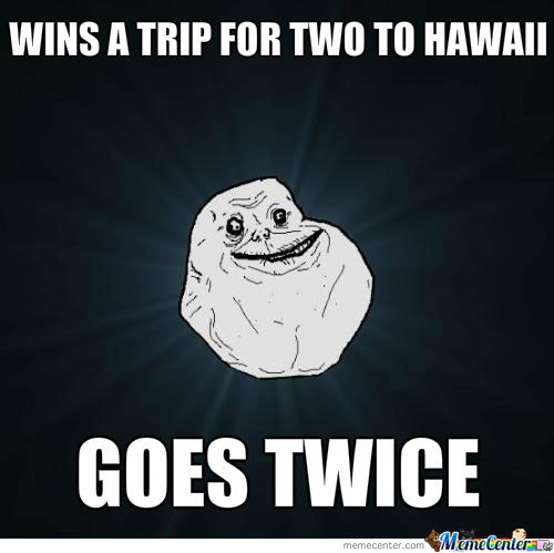 Forever Alone Hawaii