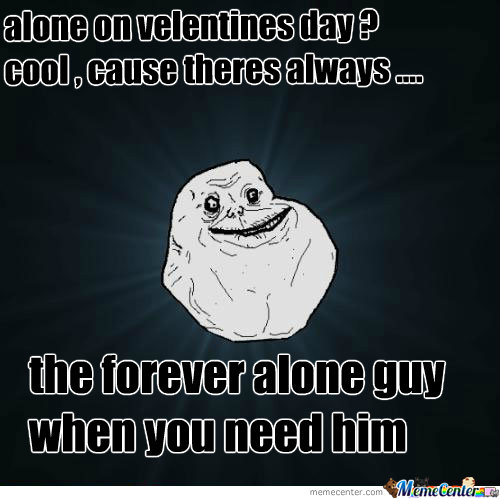Forever Alone Is Alone