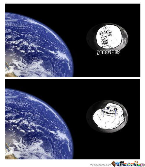 Forever Alone Moon