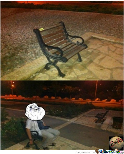 Forever Alone Strikes Again