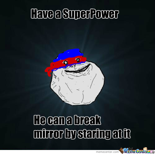Forever Alone Superpower