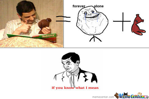Forever Alone+Teddy