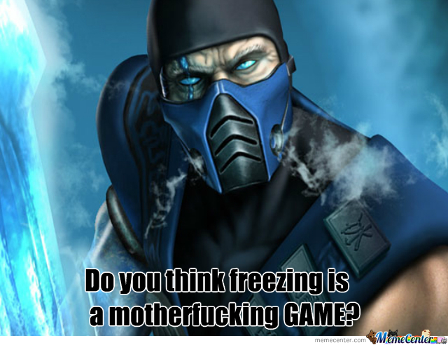 Freezing Ain't No Game!