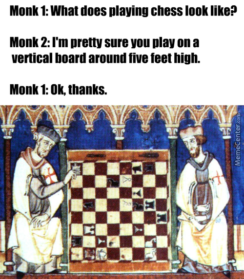 Friend Showed Me This Medieval Meme Style, Thought I Would Try It Out ( Alternate Title: Perspective Is Hard )
