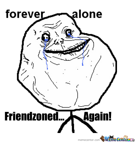 Friendzone We've All Been To Hell.