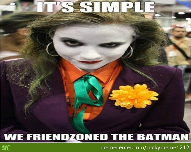 Friendzoned Batman