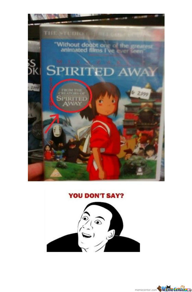 From The Creators Of Spirited Away by jchamilton - Meme Center