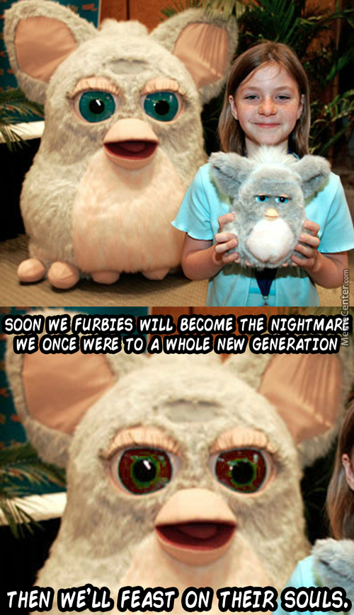 Furbies Are Coming For Your Souls' People, This Is Not A Drill!
