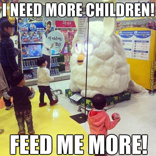 Furby The Tyrant Wants Little Children To Feast Upon